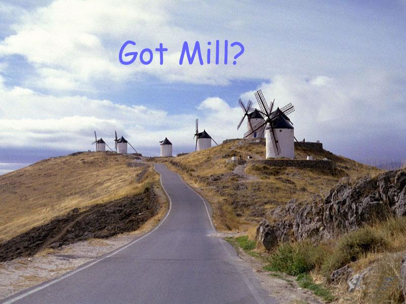 Got Mill?